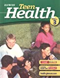Teen Health, Course 3, Student Edition (Glencoe Teen Health)