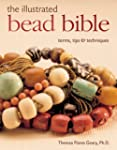 The Illustrated Bead Bible: Terms, Ti...