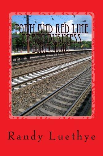 Portland Red Line Train Business Directory [Luethye, Randy] (Tapa Blanda)