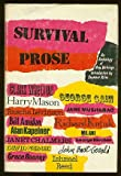 Survival prose; an anthology of new writings.