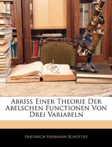 Abriss Einer Theorie Der Abelschen Functionen Von Drei Variabeln