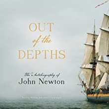 Out of the Depths: The Autobiography of John Newton Audiobook by John Newton Narrated by William Sutherland