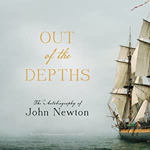 Out of the Depths: The Autobiography of John Newton | [John Newton]