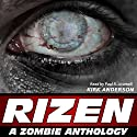 RIZEN: Tales of the Zombie Apocalypse Audiobook by Kirk Anderson Narrated by Paul Licameli