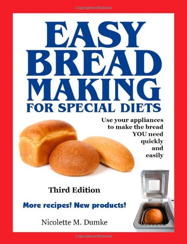 Easy Breadmaking for Special Diets, Third Edition by Nicolette M. Dumke