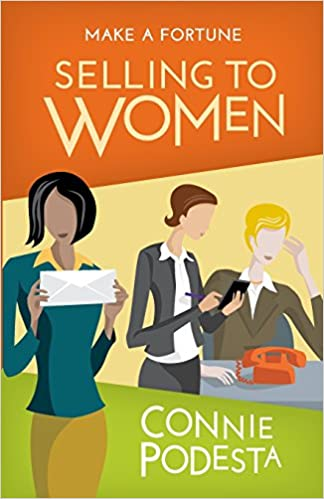 Make a Fortune Selling to Women: Selling to Men (2ND EDITION)