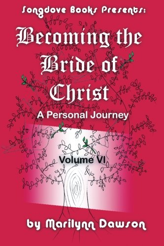 Book: Becoming the Bride of Christ - A Personal Journey (Volume 6) by Marilynn Dawson