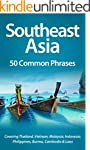 Southeast Asia: 50 Common Phrases: Co...