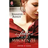 La folie de lord Mackenziepar Jennifer Ashley