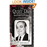 The Quiet Don: The Untold Story of Mafia Kingpin Russell Bufalino by Matt Birkbeck