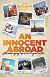 An Innocent Abroad: Life-Changing Trips from 35 Great Writers (Anthology)