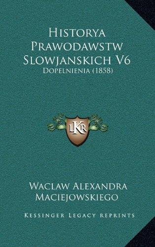 Historya Prawodawstw Slowjanskich V6: Dopelnienia (1858)