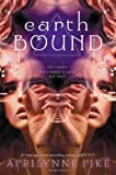 Earthbound by Aprilynn Pike