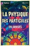 """Afficher """"La physique des particules"""""""