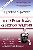 img - for 5 Editors Tackle the 12 Fatal Flaws of Fiction Writing (The Writer's Toolbox Series) book / textbook / text book
