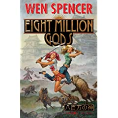 Eight Million Gods by Wen Spencer