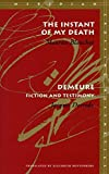 The Instant of My Death / Demeure: Fiction and Testimony (Meridian, Stanford, California) (English and French Edition)