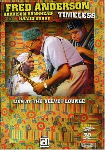 Fred Anderson - Timeless - Live at the Velvet Lounge [DVD] [2006]