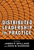 Distributed Leadership in Practice (Contemporary Issues in Educational Leadership) (Critical Issues in Educational Leadership) (Critical Issues in Educational Leadership)