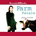 Farm Fatale: A Comedy of Country Manors | Wendy Holden (Romance Author)