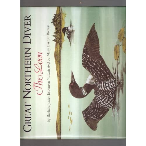 Great Northern Diver: The Loon Barbara Juster Esbensen and Mary Barrett Brown