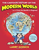 The Cartoon History of the Modern World, Part 2: From the Bastille to Baghdad (0060760087) by Gonick, Larry