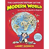 The Cartoon History of the Modern World, Part 2: From the Bastille to Baghdad ~ Larry Gonick