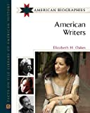 American Writers (American Biographies) (0816051585) by Elizabeth H. Oakes