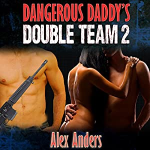 Dangerous Daddy's Double Team 2 Audiobook