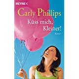 Kss mich, Kleiner!von &#34;Carly Phillips&#34;