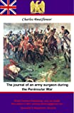 img - for The Journal of an Army Surgeon during the Peninsular War book / textbook / text book
