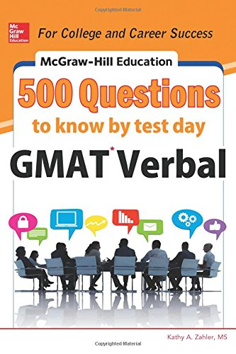McGraw-Hill Education 500 GMAT Verbal Questions to Know by Test Day (Mcgraw Hill's 500 Questions to Know By Test Day)