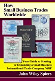51SKwYq%2BM L. SL160  How Small Business Trades Worldwide: Your Guide to Starting or Expanding a Small Business International Trade Company Now