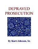 Depraved Prosecution