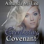 Everlasting Covenant: Dying Covenant Trilogy, Book 3 | Amanda M. Lee