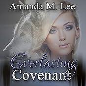 Everlasting Covenant: Dying Covenant Trilogy, Book 3   Amanda M. Lee