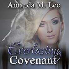 Everlasting Covenant: Dying Covenant Trilogy, Book 3 | Livre audio Auteur(s) : Amanda M. Lee Narrateur(s) : Erin deWard