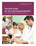 The ADA Guide for International Dentists: The State Licensure Process