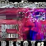 Blood Seers: Decoy Series #2 | Robert W. Walker