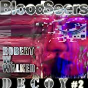 Blood Seers: Decoy Series #2 | Robert W. Walker