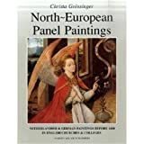 North-European Panel Paintings: A Catalogue of Netherlandish and German Paintings Before 1600 in English Churches and Coll...