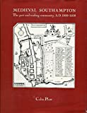 img - for Mediaeval Southampton: The Port and Trading Community, A.D.1000-1600 book / textbook / text book