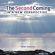 The Second Coming in a New Perspective (       UNABRIDGED) by Toby Joreteg Narrated by Rachael Sweeden