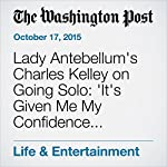 Lady Antebellum's Charles Kelley on Going Solo: 'It's Given Me My Confidence Back as a Songwriter' | Emily Yahr