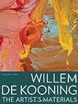 Willem de Kooning: The Artist's Mater...