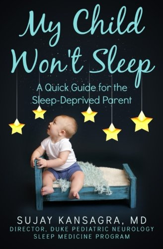 My Child Won'T Sleep: A Quick Guide For The Sleep-Deprived Parent front-24861