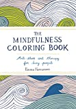 Emma Farrarons The Mindfulness Coloring Book: Anti-Stress Art Therapy for Busy People