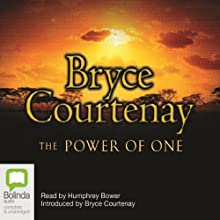 The Power of One Audiobook by Bryce Courtenay Narrated by Humphrey Bower