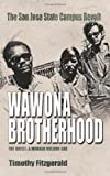 img - for The Wawona Brotherhood, The San Jose State Campus Revolt book / textbook / text book