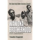 The Wawona Brotherhood, The San Jose State Campus Revolt ~ Timothy Fitzgerald